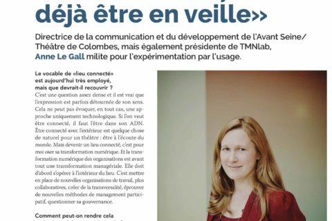 «Etre connecté, c'est déjà être en veille» Anne Le Gall, l'Avant Seine / Théâtre de Colombes