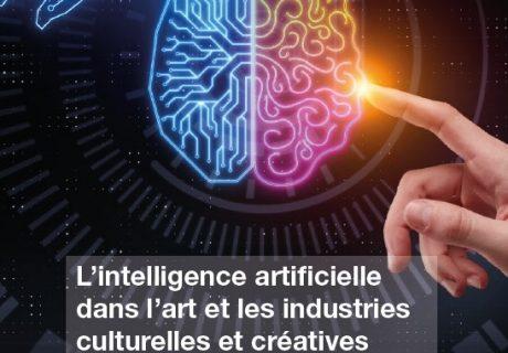 L'intelligence artificielle dans l'art et les industries culturelles et créatives : Panorama des technologies, expertises et bonnes pratiques dans l'espace francophone