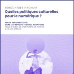 Restitution HACNUM : «Quelles politiques culturelles pour le numérique ?»